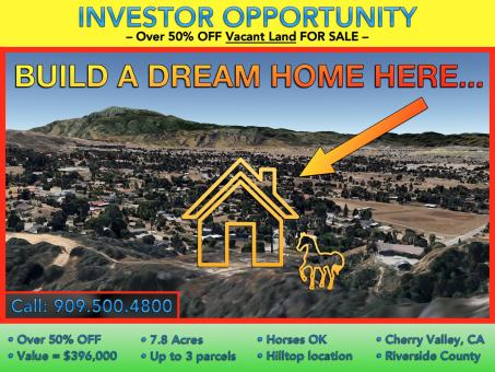 LAND FOR SALE 57% OFF! -- PRICE LOWERED This Week ☛☛ 7.8 Acres in the Southern California Hills